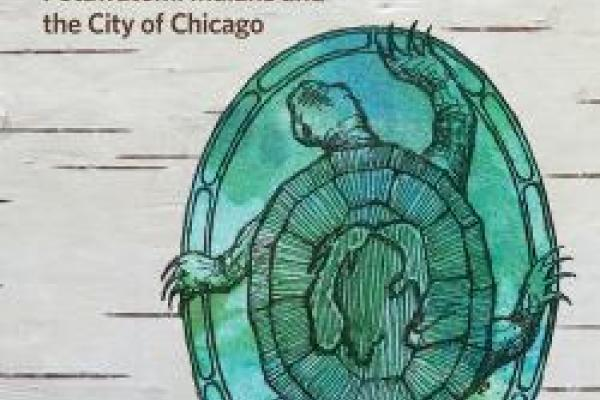 Cover of a book, titled The Pokagon Band of Potawatomi Indians and the City of Chicago with an illustrated turtle to the right