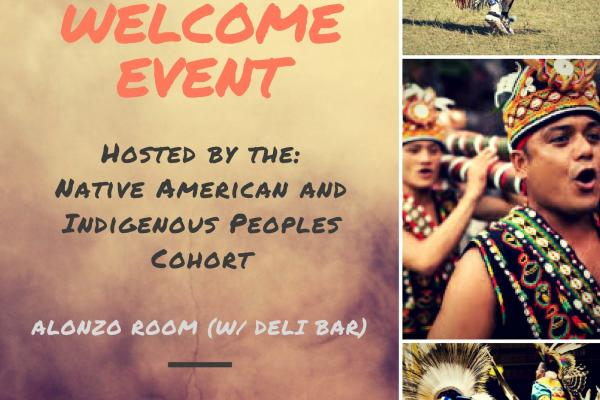 2016 Native American and Indigenous Peoples Cohort Welcome Event Flyer